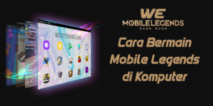Cara Bermain Mobile Legends: Bang Bang di Komputer/ Laptop