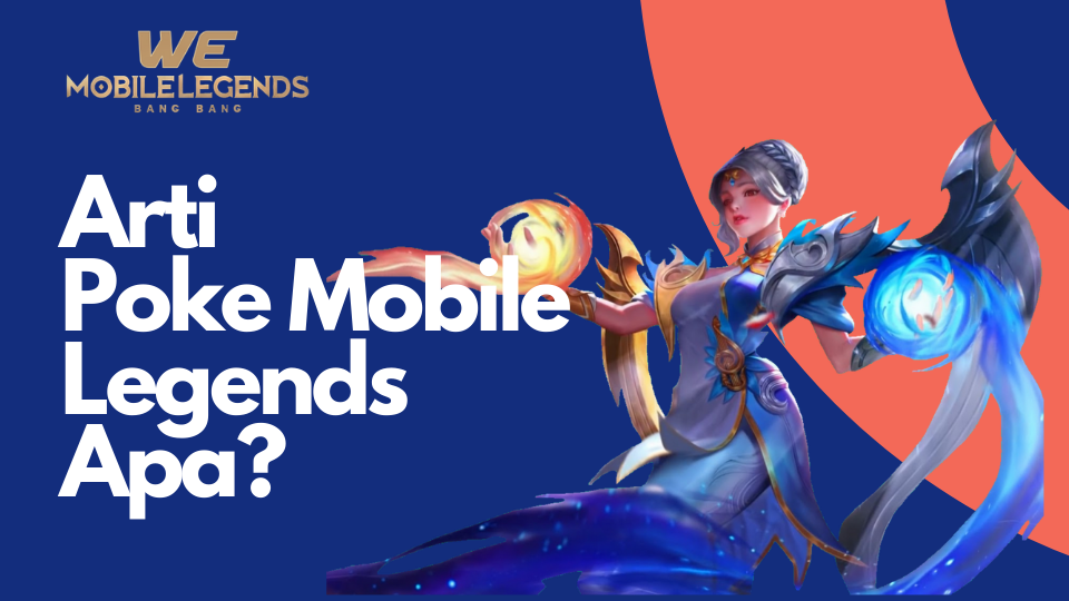 Arti Poke Mobile Legends Apa_