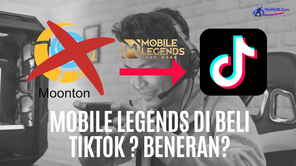 Mobile Legends di Beli Tiktok _ Cek Faktanya